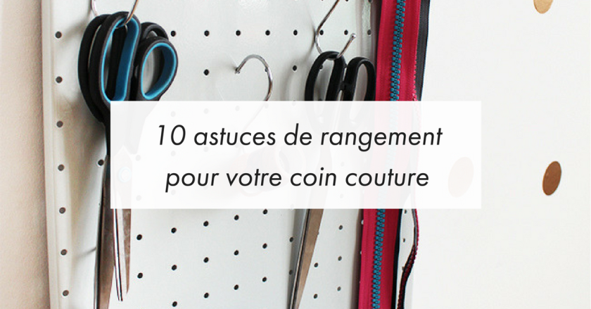 10 astuces de rangement pour votre coin couture blog makerist. Black Bedroom Furniture Sets. Home Design Ideas